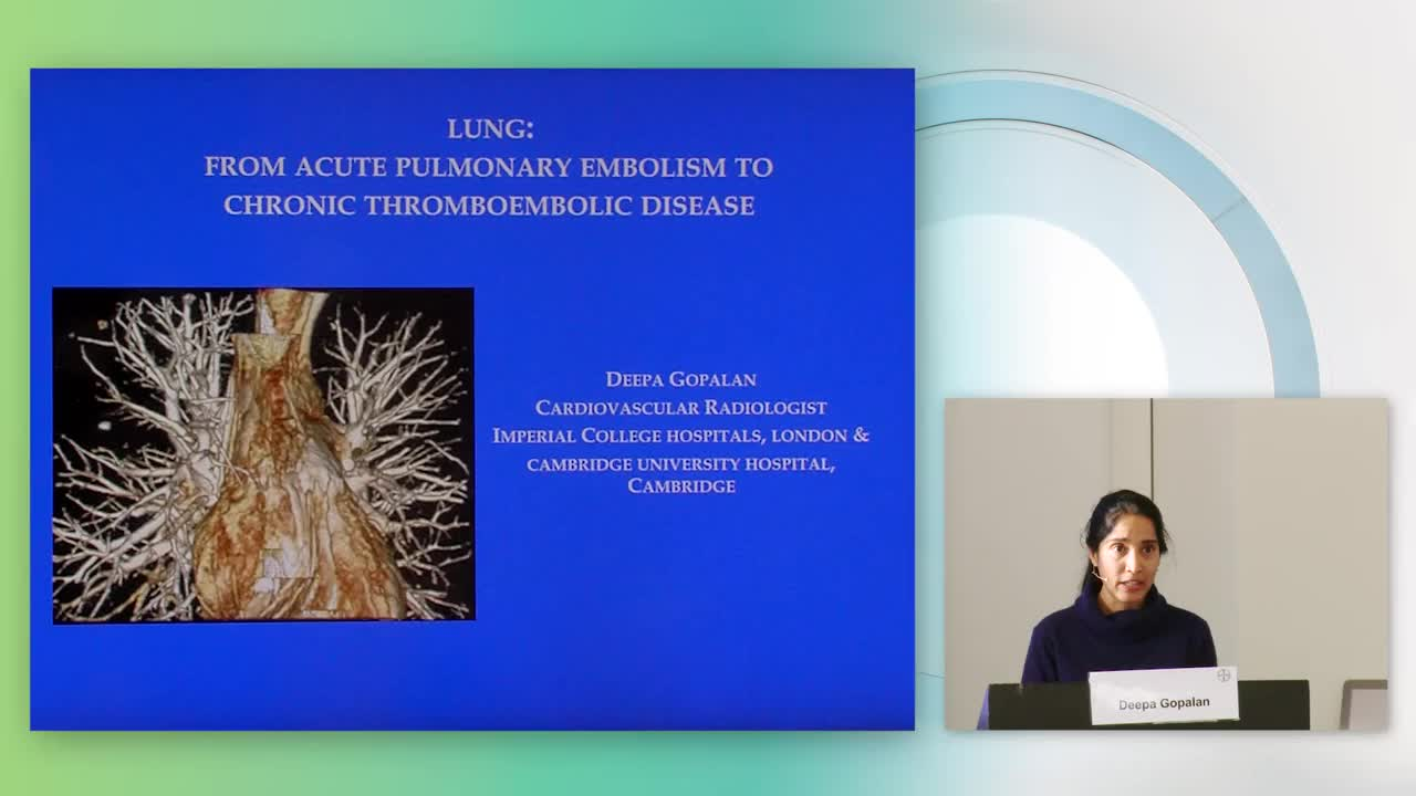 Deepa Gopalan: Lung – From PE to CTEPH
